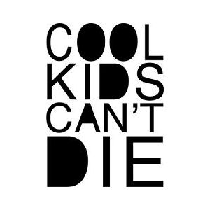 cool_kids_cant_die