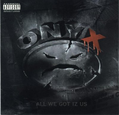 onyx_all_we_got_iz_us